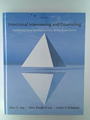 Intentional Interviewing and Counseling: Facilitating Client Development: Allen E. Ivey;