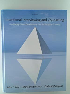 Intentional Interviewing and Counseling: Facilitating Client Development: Ivey, Allen E.;