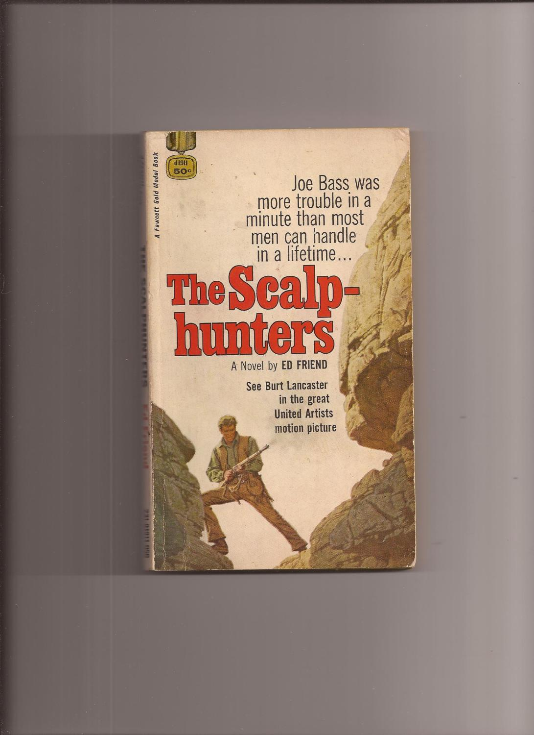 The Scalphunters (Movie Tie-in) Friend, Ed Good Softcover