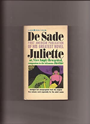 Juliette or, Vice Amply Rewarded: De Sade, Marquis