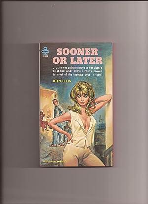 Sooner Or Later (psuedonym of Julie Ellis): Ellis, Joan (psuedonym
