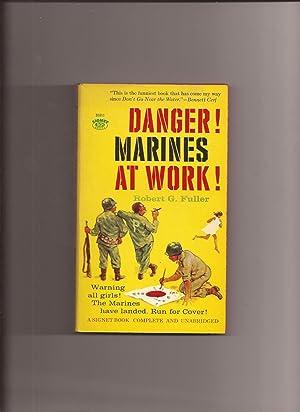 Danger! Marines At Work!: Fuller, Robert G.