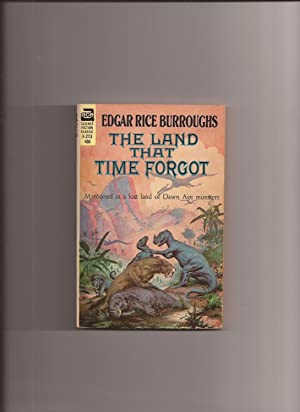 The Land That Time Forgot (Made into: Burroughs, Edgar Rice