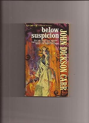 Below Suspicion: Carr, John Dickson