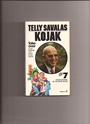 Kojak # 7: Take-over (TV Tie-in): Kojak) Miller, Victor