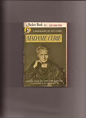 Madame Curie, A Biography by Eve Curie: Curie, Eve (translated