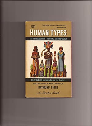 Human Types, An Introduction To Social Anthropology: Firth, Raymond (foreward