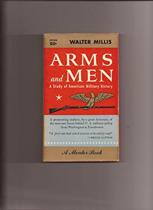 Arms and Men: A Study In American: Millis, Walter