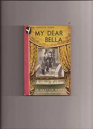 My Dear Bella: Kober, Arthur