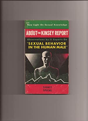 About The Kinsey Report: Observations by 11: Geddes, Donald Porter