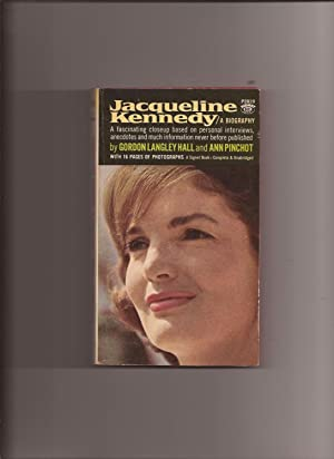 Jacqueline Kennedy: A Biography: Hall, Gordon Langley