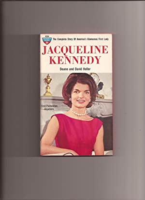 Jacqueline Kennedy: The Complete Story of America's: Heller, Deane and