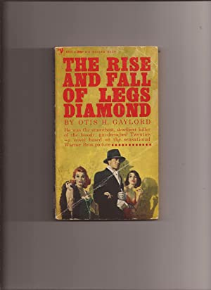 The Rise And Fall Of Legs Diamond: Gaylord, Otis H.