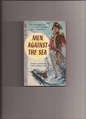 Men Against The Sea (Made into Movie: Nordhoff, Charles &