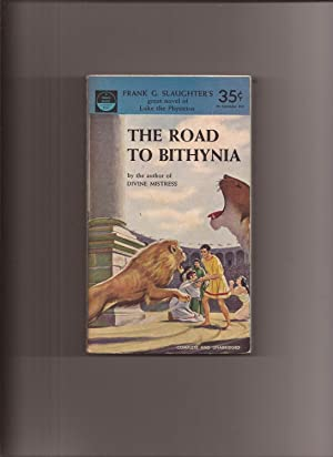 The Road To Bithynia: A Novel of: Slaughter, Frank G.