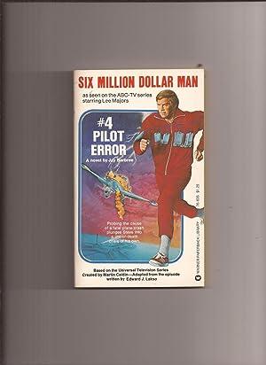 Six Million Dollar Man # 4: Pilot: Six Million Dollar