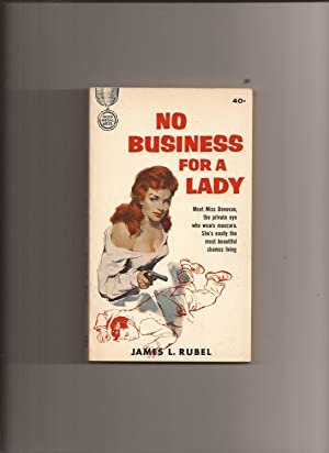 No Business For A Lady: Rubel, James L.