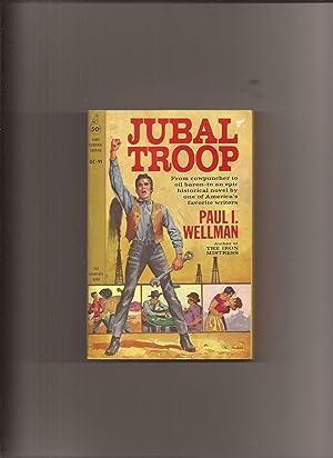 "Jubal Troop (Made into Movie ""Jubal""): Wellman, Paul I."