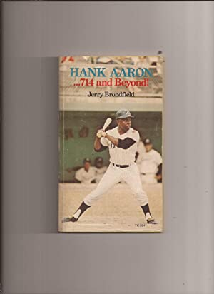 Hank Aaron.714 and Beyond!: Brondfield, Jerry