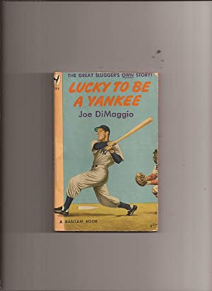 Lucky To Be a Yankee: DiMaggio, Joe (foreward