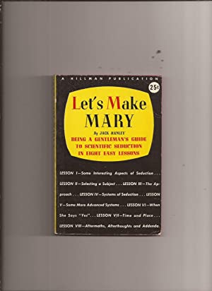 Let's Make Mary: Being A Gentleman's Guide: Hanley, Jack (prepared