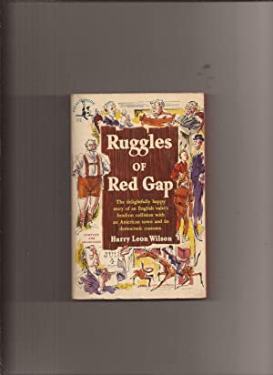 Ruggles of Red Gap (Made into Movie): Wilson, Harry Leon