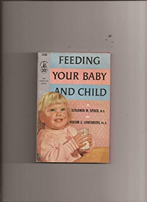 Feeding Your Baby And Child: Spock, Benjamin M.,