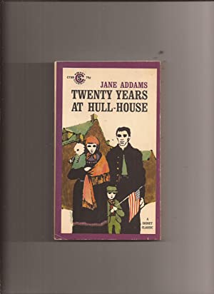Twenty Years At Hull-House: With Autobiographical Notes