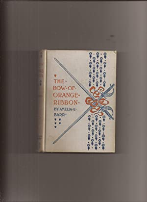 The Bow Of Orange Ribbon, A Romance of New York