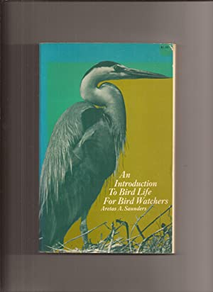 An Introduction To Bird Life For Bird Watchers (formerly titled: The Lives Of Wild Birds)