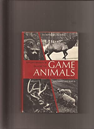 Sportsman's Guide To Game Animals: A Field Book Of North American Species