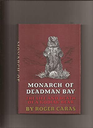 Monarch of Deadman Bay, The Life and Death of a Kodiak Bear