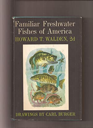 Familiar Freshwater Fishes of America