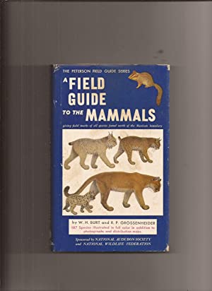 A Field Guide To The Mammals, Giving Field Marks of all Species Found North of the Mexican Boundary