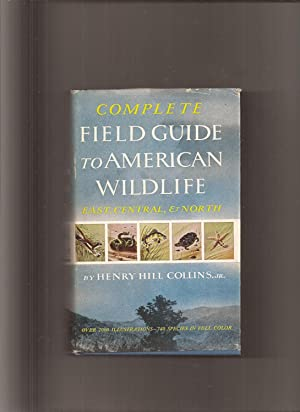 Complete Field Guide To American Wildlife, East, Central and North
