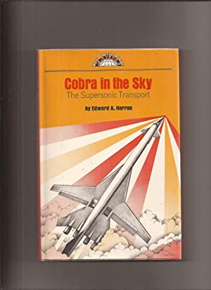Cobra in the Sky: The Supersonic Transport: Herron, Edward A.
