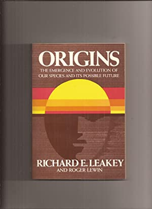 Origins, What New Discoveries Reveal About the: Leakey, Richard E.