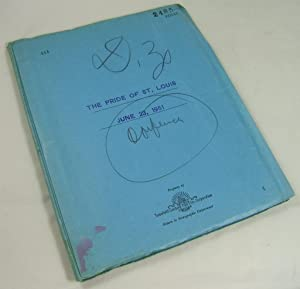 THE PRIDE OF ST. LOUIS (Darryl Zanuck's Personal Heavily Annotated Copy of the Original Script...