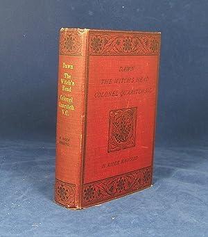 DAWN, THE WITCH'S HEAD, COLONEL QUARITCH (1907 First Omnibus Edition): Haggard, H. Rider
