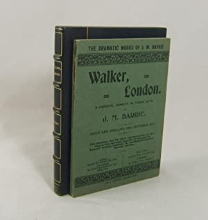 WALKER, LONDON. A Farcical Comedy in Three Acts (Superb Copy): Barrie, J(ames) M(atthew) J. M.