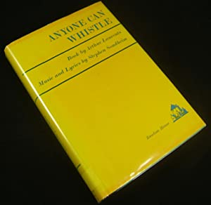 ANYONE CAN WHISTLE (First Edition with Signed Book Label): Sondheim, Stephen (Laurents, Arthur)