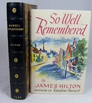 SO WELL REMEMBERED (Superb Copy of the First Edition in Custom Slipcase): Hilton, James