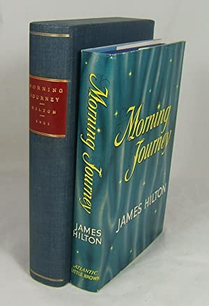 MORNING JOURNEY (As New copy of the First Edition in Custom Slipcase): Hilton, James