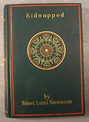 KIDNAPPED (a Fine, Bright Turn-of-the-Century Reprint): Stevenson, Robert Louis
