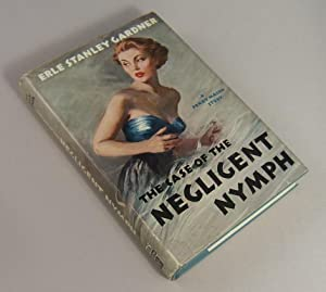 THE CASE OF THE NEGLIGENT NYMPH (Intimately Inscribed): Gardner, Erle Stanley