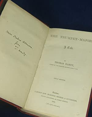 THE TRUMPET MAJOR (Believed to be the Only Known Inscribed Presentation Copy of Hardy's Famous...