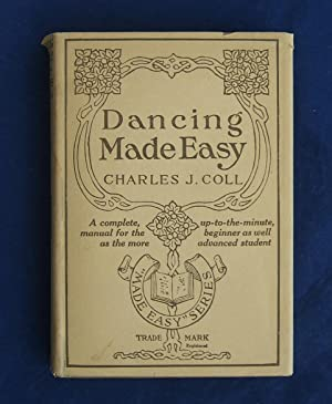 DANCING MADE EASY (First Edition in Original 1919 Dust Jacket): Coll, Charles J.