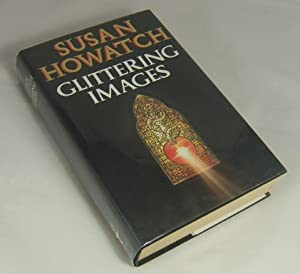 GLITTERING IMAGES (Signed Copy Of The First Starbridge Novel): Howatch, Susan