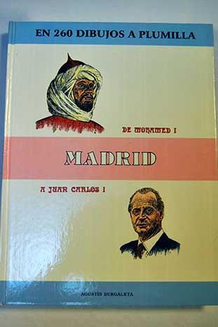Madrid, de Mohamed I a Juan Carlos I - Burgaleta, Agustín