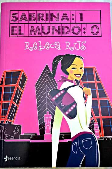 Sabrina, 1-El mundo, 0 - Rus, Rebeca